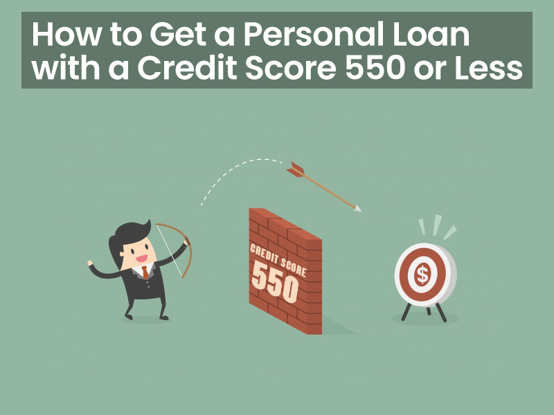 how_to_get_personal_loan_with_a_credit_score_of_550_or_less