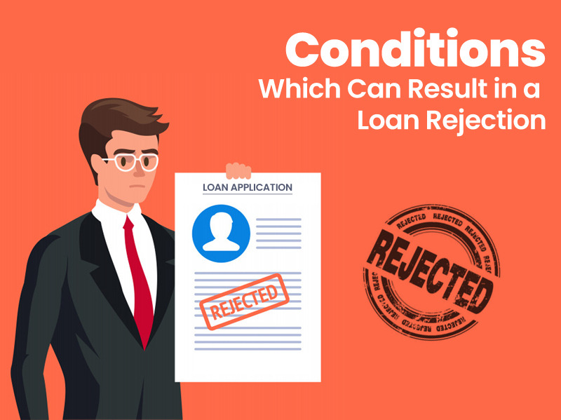 Conditions_which_ca_result_in_a_loan_rejection